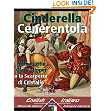 Cinderella - Cenerentola: Bilingual parallel text - Bilingue con testo inglese a fronte: English-Italian / Inglese-Italiano (Dual Language Easy Reader Vol. 25) (Italian Edition)
