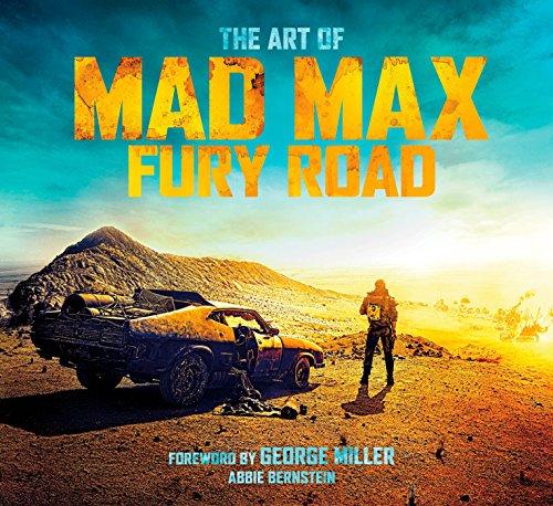 The Art of Mad Max: Fury Road. par Abbie Bernstein
