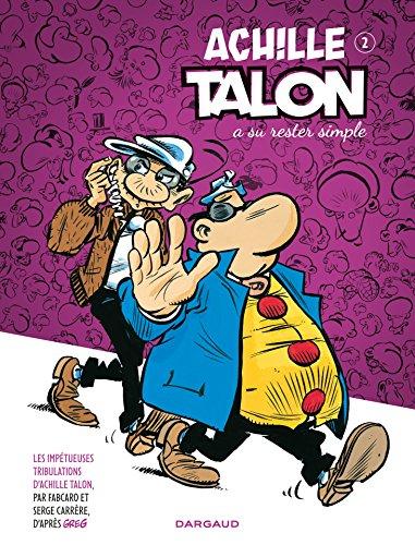 Achille Talon - Tome 2 - Achille Talon a su rester simple (Achille Talon (Les Impétueuses tribulations d')) par Fabcaro