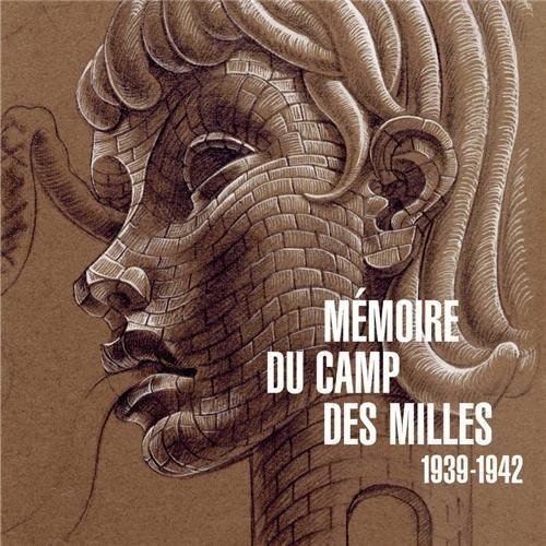 Mémoire du camp des Milles : 1939-1942 par Yves Jeanmougin, Collectif