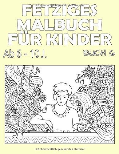 Preisvergleich Produktbild Fetziges Malbuch für Kinder ab 6 - 10 J.: Großer Malspaß für Jungen und Mädchen im A4 Format - Beidseitig bedruckt - 100 Seiten (Mega Malbuch Buch,  Band 6)
