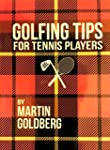 Golfing Tips for Tennis Players