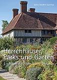Herrenhäuser, Parks und Gärten: Ein Führer durch den Süden Englands