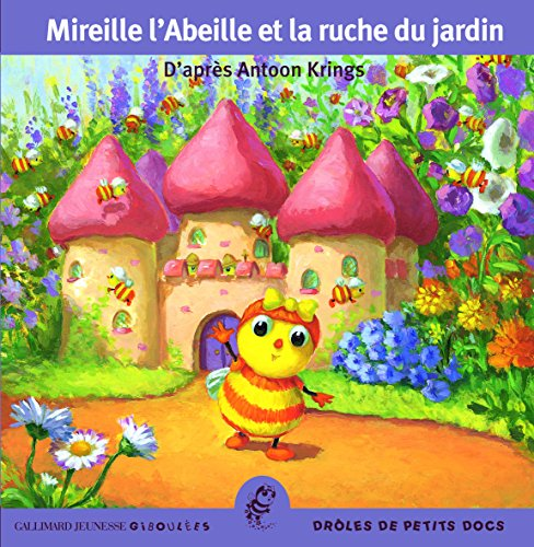 Mireille l'Abeille et la ruche du jardin