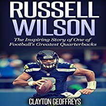 Russell Wilson: The Inspiring Story of One of Football's Greatest Quarterbacks: Football Biography Books