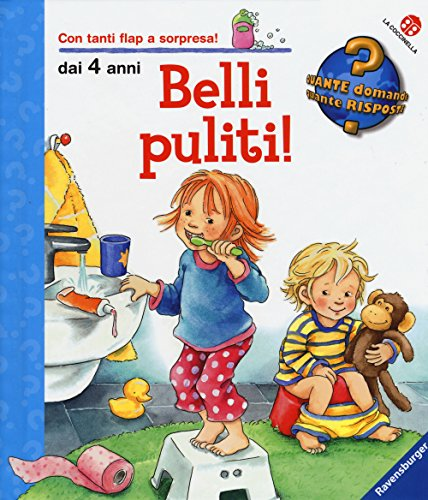 Belli puliti! Ediz. illustrata