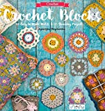 Crochet Blocks: 60 Easy-To-Make Motifs & 15 Stunning Projects by Agnieszka Strycharska (2016-09-01)