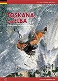 Toskana und Elba: Klettergärten und moderne Routen - Mauro Franceschini