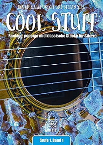 Cool Stuff.: Rockige, poppige und klassische Stücke für Gitarre. Stufe