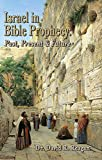 Israel in Bible Prophecy: Past, Present & Future
