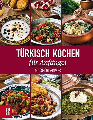 Preisvergleich Produktbild Türkisch Kochen für Anfänger