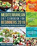 Mediterranean Diet Cookbook for Beginners 2019: Start living the Mediterranean lifestyle to Lose
