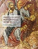 Orient et Occident méditerranéens au XIIIe siècle