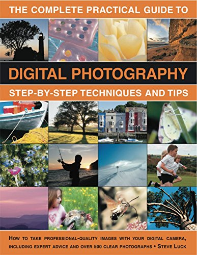 The Complete Practical Guide to Digital Photography: Step-by-step Techniques and Tips by Steve Luck (4-Nov-2010) Paperback