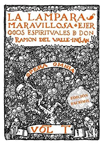 LA LÁMPARA MARAVILLOSA: Ejercicios espirituales de don Ramón del Valle-Inclán (Facsímiles)