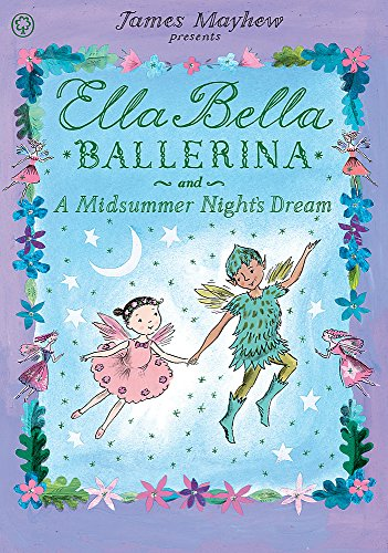 Ella Bella Ballerina and A Midsummer Night's Dream (Belle Ballerinas)