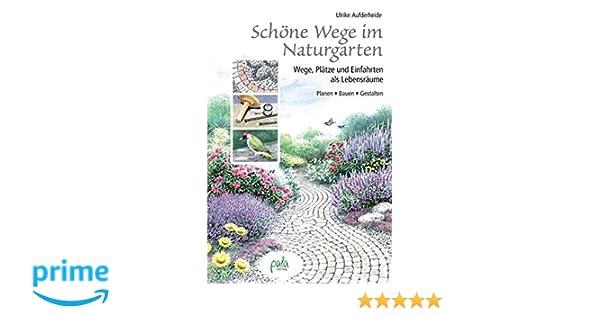 Schöne Wege im Naturgarten: Wege, Plätze und Einfahrten als ...