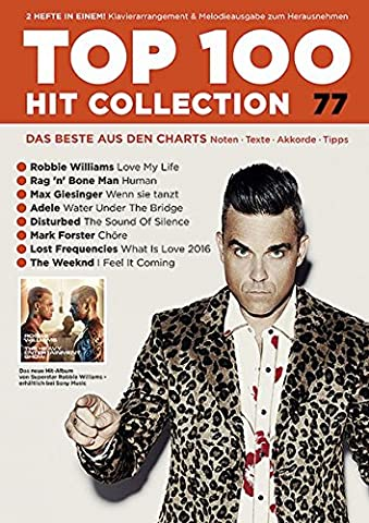 Top 100 Hit Collection 77: 8 Chart Hits: Love My Life - Chöre - What Is Love 2016 - Human - Wenn sie tanzt - I Feel It Coming - Water Under The Brdige ... und Keyboard.. Band 77. Klavier / (Hits Songbook)