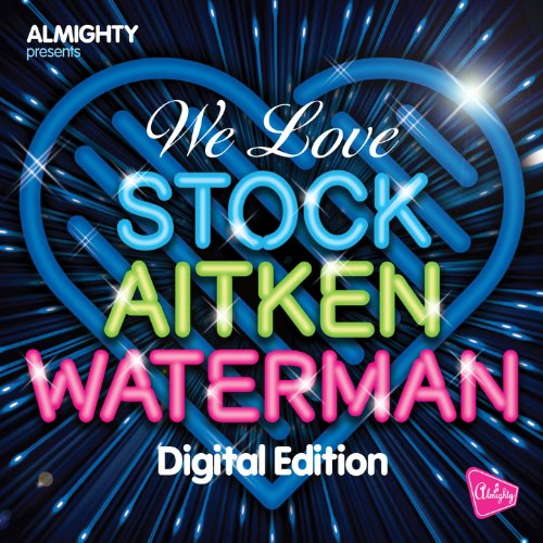 Almighty Presents: We Love Stock Aitken Waterman Volume 2