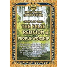Satan's Sly Game: The False Religion of People-Worship (English Edition)