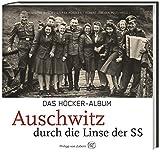 Das Höcker-Album: Auschwitz durch die Linse der SS - Christophe Busch