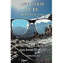 ANTEOJOS DE FE: RECOPILACIÓN  DE CUENTOS