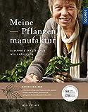Meine Pflanzenmanufaktur: Bewährte Traditionen neu entdecken