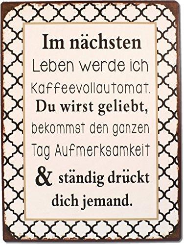 Lafinesse - Schild - Metallschild - Blechschild - Im nächsten Leben werde ich Kaffeevollautomat. -...