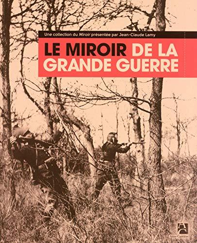 Le Miroir de la Grande Guerre par Jean-claude Lamy