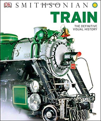 Train: The Definitive Visual History (Dk Smithsonian)