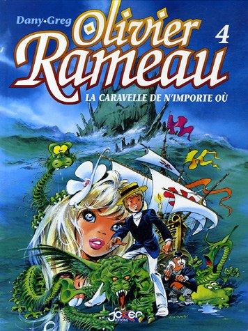 Olivier Rameau, Tome 4 : La caravelle de n'importe où
