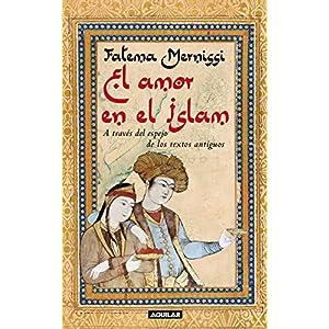 El amor en el Islam: A través del espejo de los textos antiguos