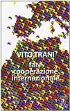 Fare cooperazione internazionale