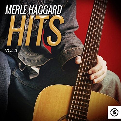Merle Haggard Hits, Vol. 3