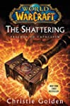 World of Warcraft: The Shattering: Pr...