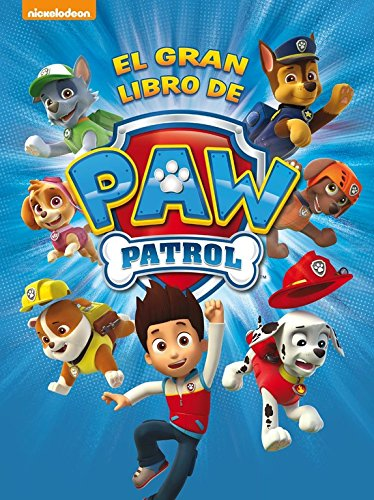 El gran libro de Paw Patrol (Paw Patrol - Patrulla Canina. Libro regalo)