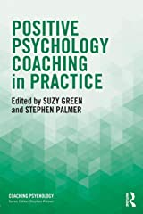 Positive Psychology Coaching in Practice (Coaching Psychology) Paperback