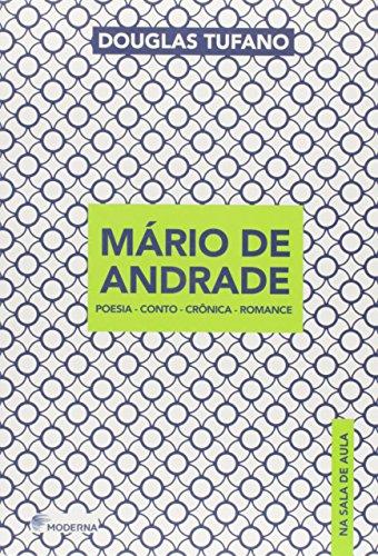 Mrio de Andrade. Poesia. Conto. Crnica. Romance - Srie na Sala de Aula (Em Portuguese do Brasil)