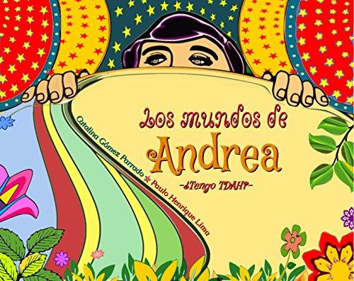 Los mundos de Andrea: ¿Tengo TDAH? por Catalina Gómez Parrado