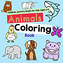 Animals Coloring Book: Children Activity Books for Kids Ages 2-4