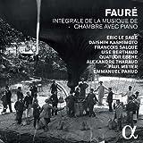 Fauré : Intégrale de la musique de chambre avec piano (Cofret
