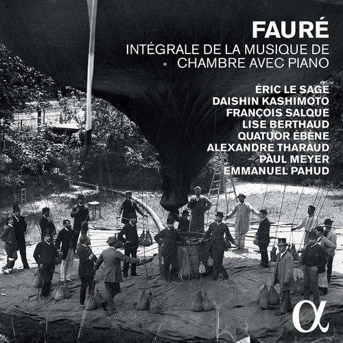 Fauré: Die klavierbegleitete Kammermusik