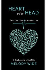 Heart over Head: Passion, Desire, Obsession (Sammelband) Taschenbuch