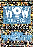 Best Various Of 1990s Musics - WOW the 90s (Wow Songbooks) Review