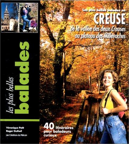 Les plus belles balades en Creuse : 40 itinéraires pour baladeurs curieux