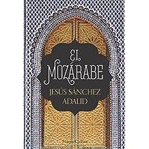 El mozárabe (Novela histórica)