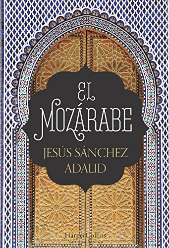 El mozárabe (Novela histórica) por Jesús Sánchez  Adalid