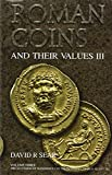 Roman Coins and Their Values Volume 3: The Accession of Maximinus I to the Death of Carinus AD 235 - 285