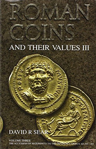 Roman Coins and Their Values Volume 3: The Accession of Maximinus I to the Death of Carinus AD 235 - 285: v. 3 por David R. Sear