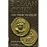 Roman Coins and Their Values III: The Accession of Maximinus I to the Death of Carinus AD 235 - 285